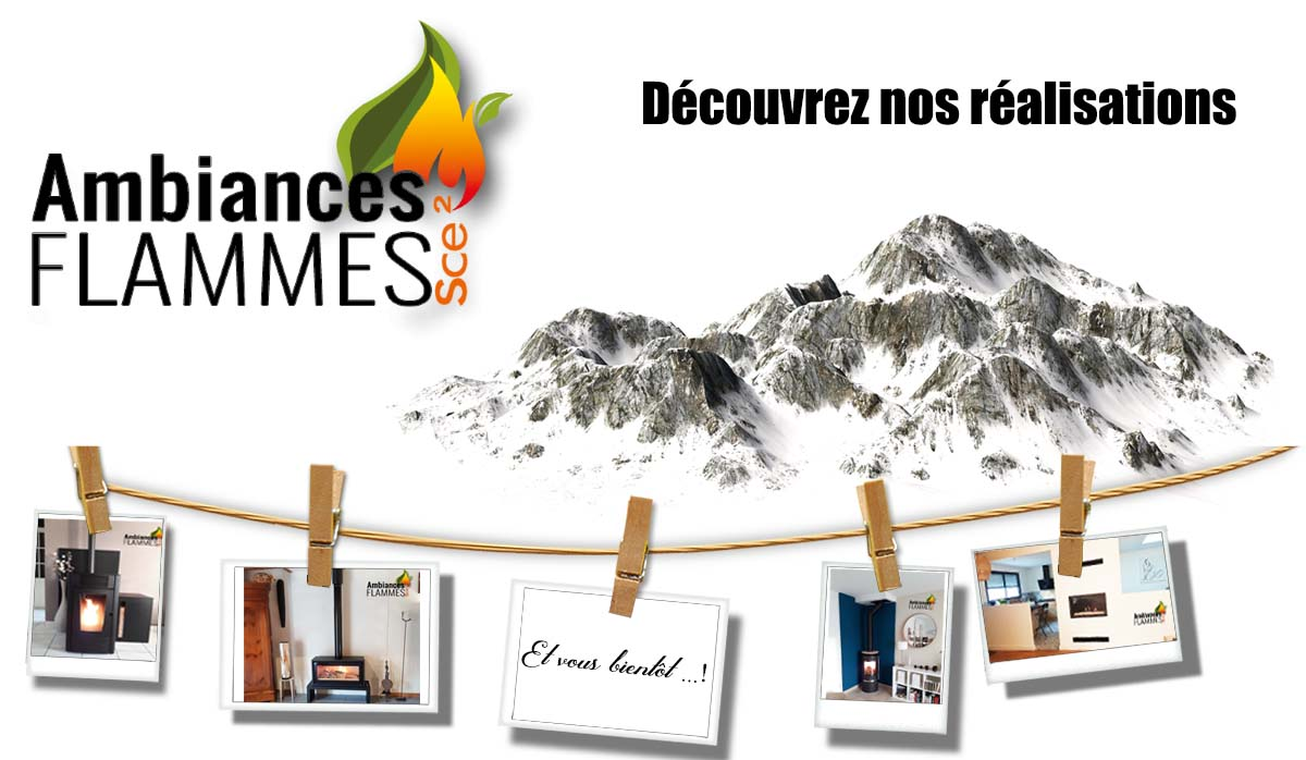 Ambiances Flammes nos installations